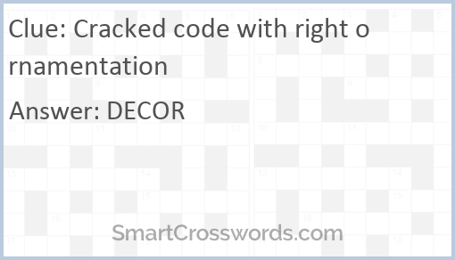 Cracked code with right ornamentation Crossword Clue